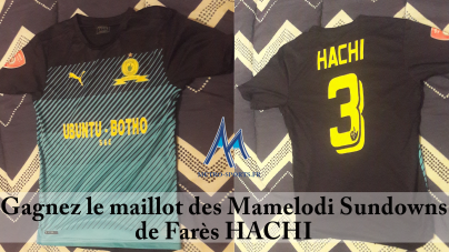 Gagnez le maillot de Farès Hachi (Mamelodi Sundowns)